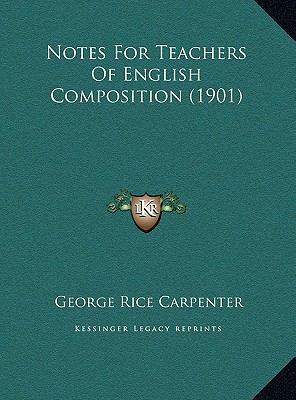 Notes for Teachers of English Composition