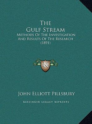 Gulf Stream : Methods of the Investigation and Results of the Research (1891)