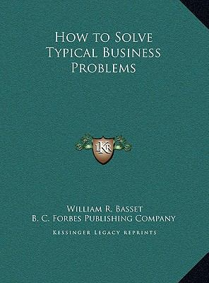 How to Solve Typical Business Problems