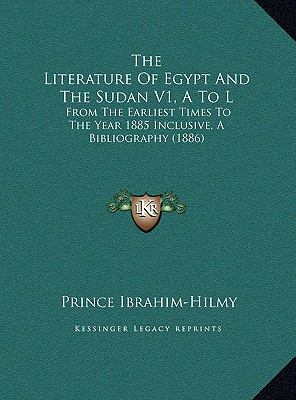 Literature of Egypt and the Sudan V1, a to L : From the Earliest Times to the Year 1885 Inclusive, A Bibliography (1886)