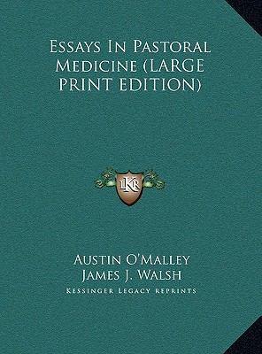 Essays In Pastoral Medicine (LARGE PRINT EDITION)