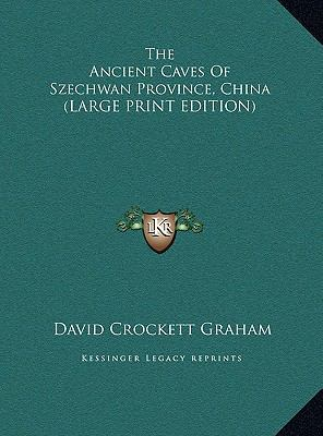 Ancient Caves of Szechwan Province, China