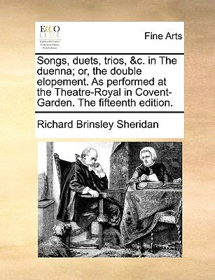 Songs, Duets, Trios, or, the Double Elopement As Performedat the Theatre-Royal in Covent-Garden The