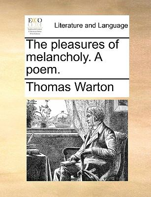 Pleasures of Melancholy a Poem