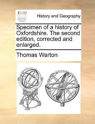 Specimen of a History of Oxfordshire the Second Edition, Corrected and Enlarged