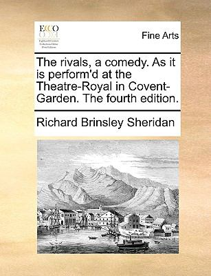 Rivals, a Comed As It Is Perform'D at the Theatre-Royal in Covent-Garden The
