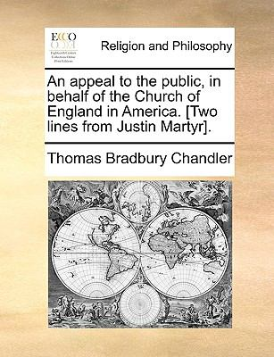 Appeal to the Public, in Behalf of the Church of England in America [Two Lines from Justin Martyr]