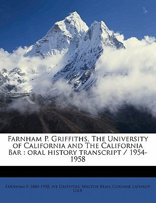 Farnham P Griffiths, the University of California and the California Bar : Oral history Transcript / 1954-1958