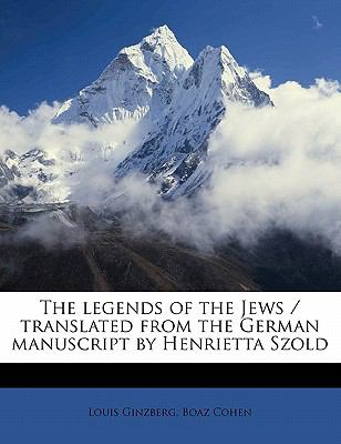 legends of the Jews / translated from the German manuscript by Henrietta Szold