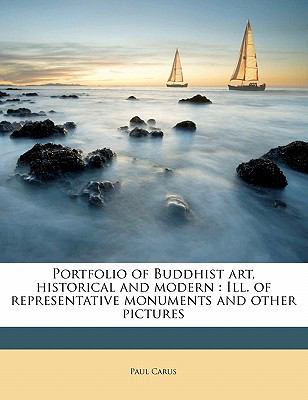Portfolio of Buddhist Art, Historical and Modern : Ill. of representative monuments and other Pictures