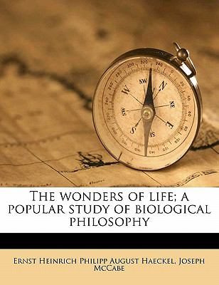 Wonders of Life; a Popular Study of Biological Philosophy