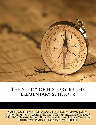 Study of History in the Elementary Schools;