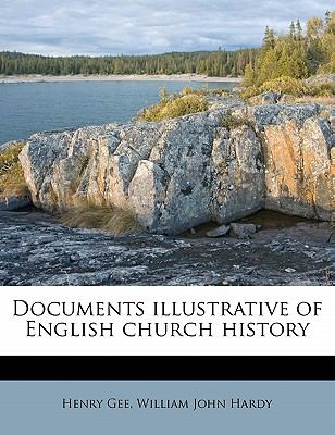 Documents illustrative of English church history
