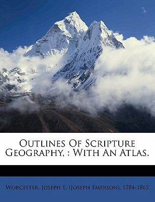 Outlines of Scripture Geography : With an Atlas