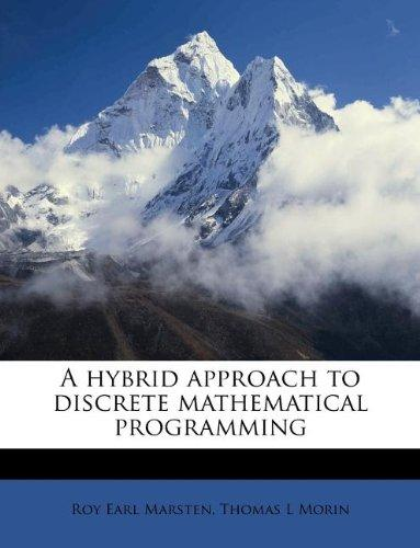 A hybrid approach to discrete mathematical programming