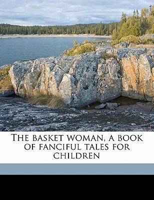 Basket Woman, a Book of Fanciful Tales for Children