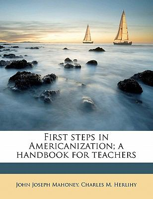 First Steps in Americanization; a Handbook for Teachers