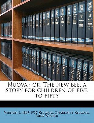 Nuov : Or, the new bee, a story for children of five to Fifty
