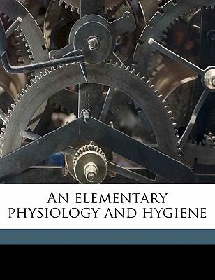 Elementary Physiology and Hygiene