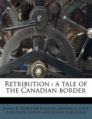Retribution : A tale of the Canadian Border