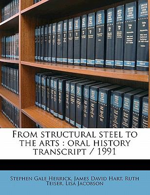 From structural steel to the arts: oral history transcript / 1991