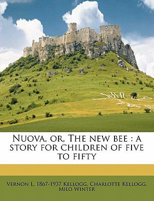 Nuova, or, the New Bee : A story for children of five to Fifty