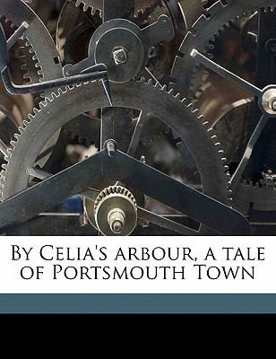 By Celia's Arbour, a Tale of Portsmouth Town