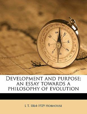 Development and Purpose; an Essay Towards a Philosophy of Evolution
