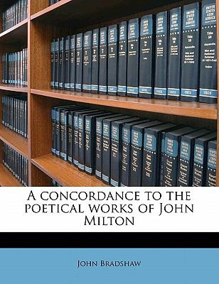 Concordance to the Poetical Works of John Milton