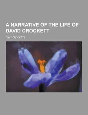 A Narrative of the Life of David Crockett