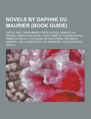 Novels by Daphne du Maurier : Castle Dor, Frenchman's Creek (Novel), Hungry Hill (Novel), Jamaica Inn (Novel), Mary Anne, My Cousin Rachel