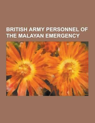 British Army Personnel of the Malayan Emergency : John Waddy, Lofty Large, John Gouriet, Walter Walker, Harold Rawdon Briggs, Harry Roberts, Ian Gow, R