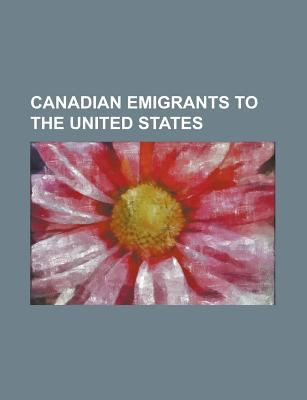 Canadian Emigrants to the United States : Wayne Gretzky, Alexander Graham Bell, Peter Jennings, Chris Benoit, Louis Riel, James Cameron, Roddy Piper, M