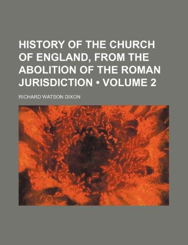History of the Church of England, from the Abolition of the Roman Jurisdiction (Volume 2 )
