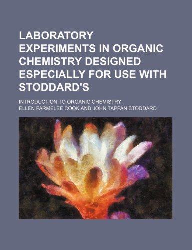 Laboratory Experiments in Organic Chemistry Designed Especially for Use with Stoddard's; Introduction to Organic Chemistry
