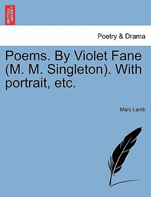Poems. By Violet Fane (M. M. Singleton). With portrait, etc.