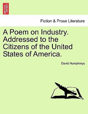 A Poem on Industry. Addressed to the Citizens of the United States of America.