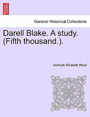 Darell Blake. A study. (Fifth thousand.).