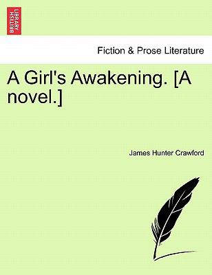 A Girl's Awakening. [A novel.]
