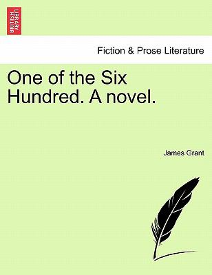 One of the Six Hundred. A novel.