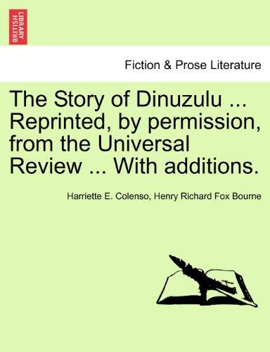 The Story of Dinuzulu ... Reprinted, by permission, from the Universal Review ... With additions.