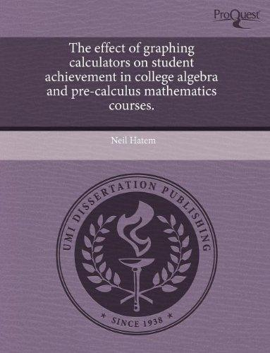 The effect of graphing calculators on student achievement in college algebra and pre-calculus mathematics courses.