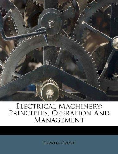 Electrical Machinery: Principles, Operation And Management