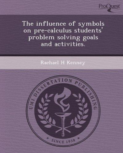 The influence of symbols on pre-calculus students' problem solving goals and activities.