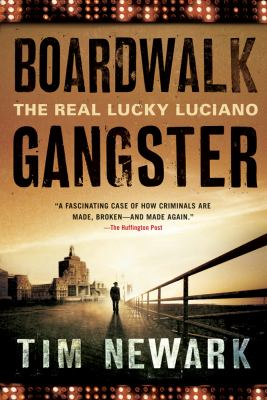 Boardwalk Gangster : The Real Lucky Luciano