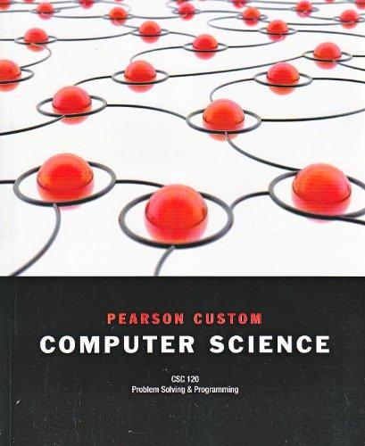 Computer Science: Problem Solving & Programming - CSC-120 (Custom Edit)