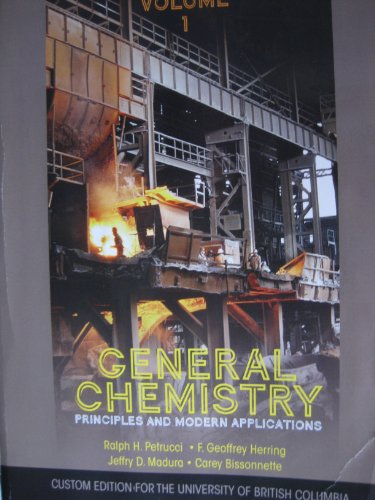 General Chemistry Principles and Modern Applications Custom Edition for the University of Chicago