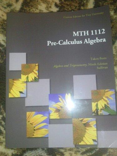 MTH 1112 Pre-Calculus Algebra Custom Edition for T