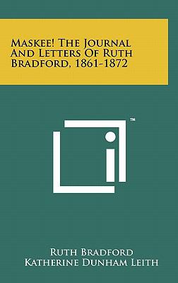 Maskee! the Journal and Letters of Ruth Bradford, 1861-1872