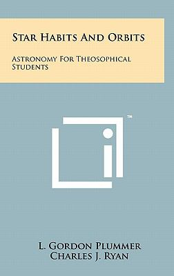 Star Habits and Orbits : Astronomy for Theosophical Students